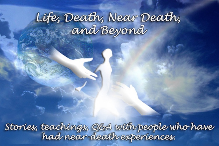 Life, Death, Near Death and Beyond – Sunrise Center